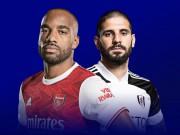 Nhận định bóng đá Arsenal – Fulham: Cảm hứng cúp châu Âu, chờ tin vui derby London