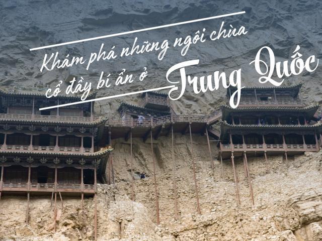 Du lịch - Hành trình khám phá những ngôi chùa cổ đầy bí ẩn ở Trung Quốc