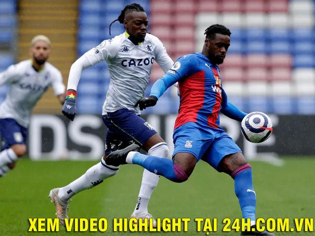 Trực tiếp bóng đá Crystal Palace - Aston Villa: Kịch tính tới giây cuối (Hết giờ)