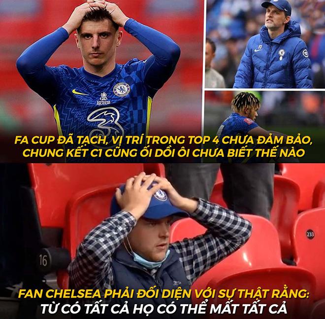 """Ảnh chế: Tuột cúp FA, Chelsea có nguy cơ trắng tay và """"bay"""" luôn cả top 4 - 1"""
