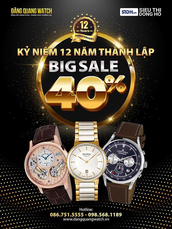 Big sale lớn nhất từ trước tới nay giảm đến 40% đồng hồ chính hãng nhân dịp sinh nhật Đăng Quang Watch - 1