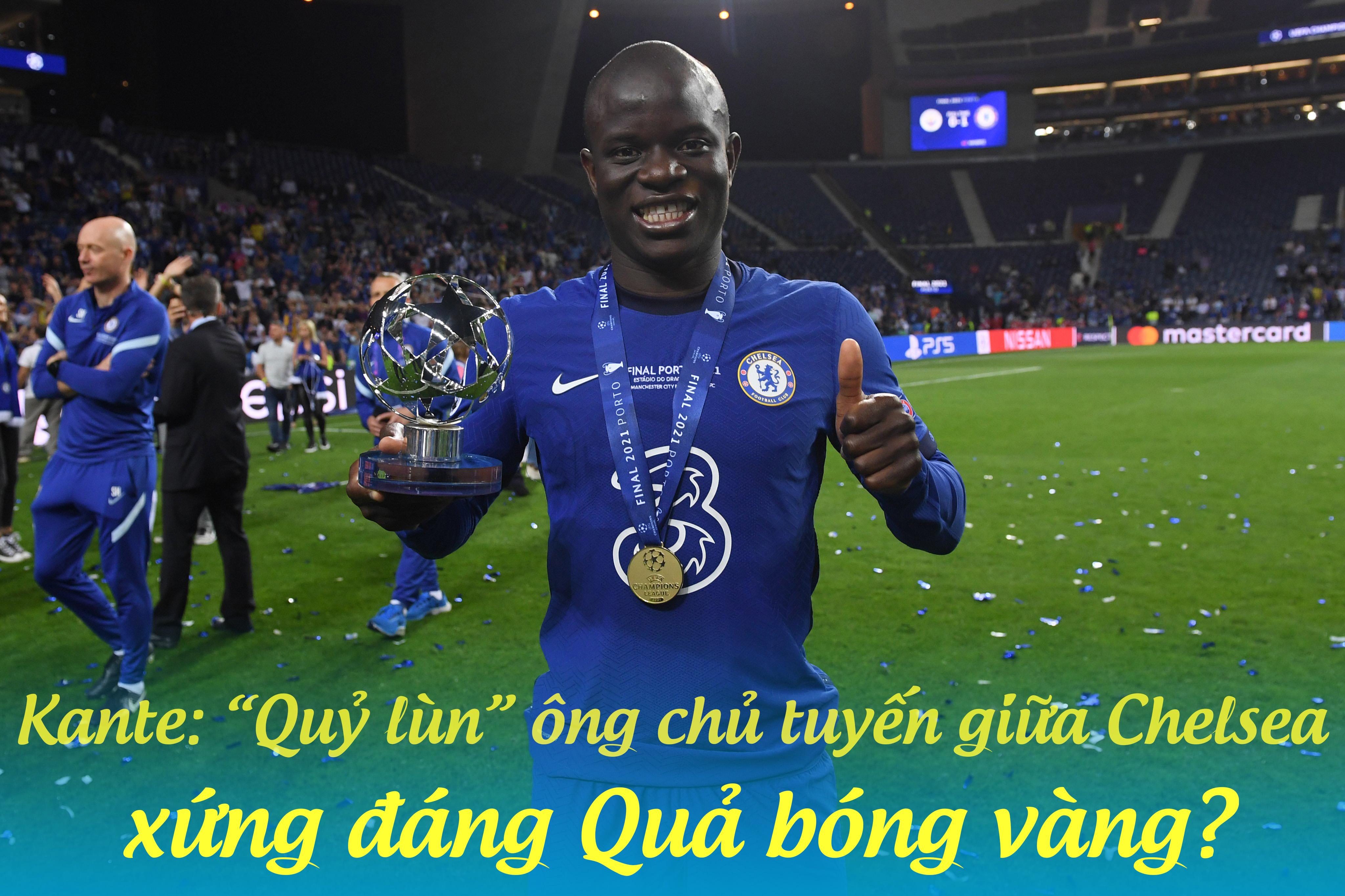 """Kante: """"Quỷ lùn"""" ông chủ tuyến giữa Chelsea, xứng đáng Quả bóng vàng? - 1"""