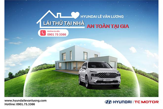 """Hyundai Lê Văn Lương triển khai chương trình """"Lái thử tại nhà – an toàn tại gia"""" - 1"""