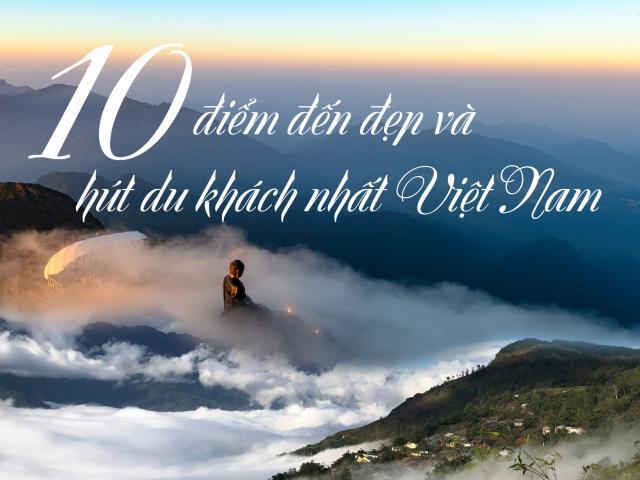 Du lịch - 10 điểm đến thu hút du khách nhất Việt Nam